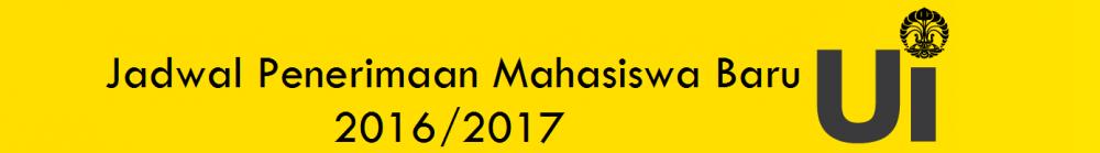 Jadwal Penerimaan Mahasiswa Baru 2016/2017